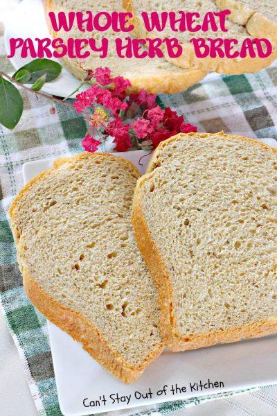 Whole Wheat Parsley Herb Bread - IMG_8815.jpg