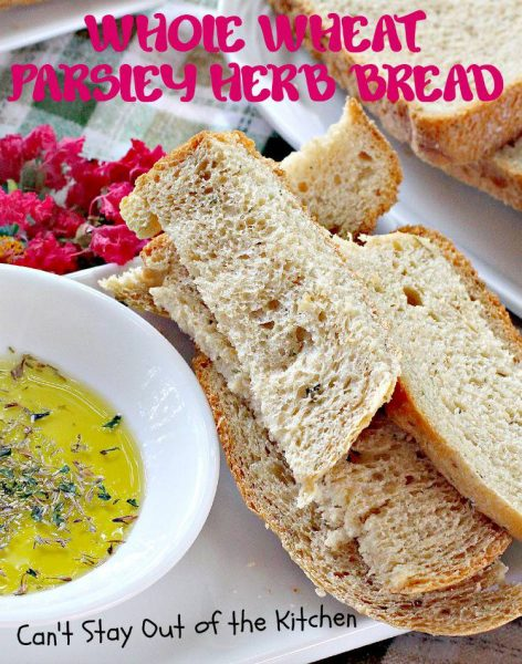 Whole Wheat Parsley Herb Bread - IMG_8824.jpg