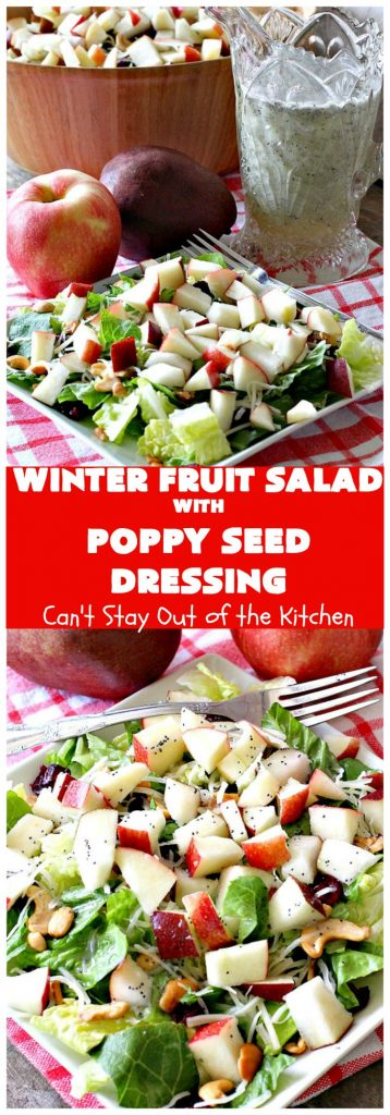 Winter Fruit Salad with Poppy Seed Dressing | Can't Stay Out of the Kitchen | this is our favorite #tossedsalad. It includes #cashews, #Swisscheese, #craisins, #apples & #pears. The homemade #poppyseeddressing is absolutely mouthwatering. This terrific #salad is wonderful for company or #holiday dinners like #FathersDay. #glutenfree