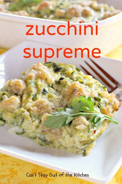 Zucchini Supreme | Can't Stay Out of the Kitchen