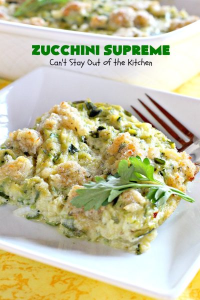 Zucchini Supreme | Can't Stay Out of the Kitchen | this fantastic side dish is easy to make and filled with #zucchini and #cheese! Perfect #casserole for #FathersDay or other #holiday menus.
