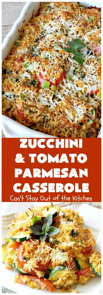 Zucchini and Tomato Parmesan Casserole | Can't Stay Out of the Kitchen