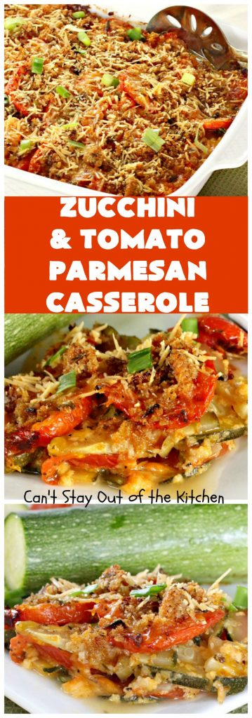 Zucchini and Tomato Parmesan Casserole | Can't Stay Out of the Kitchen | #Zucchini and #Tomatoes are layered between layers of #Cheddar & #Parmesan #cheese in this amazing #casserole. #Italian seasonings like #basil & Oregano make it so flavorful. It's just perfect for #holiday or company dinners. #EasterSideDish #MothersDaySideDish #HolidaySideDish #ZucchiniCasserole #TomatoCasserole
